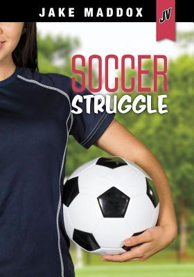 Soccer Struggle (Jake Maddox Jv Girls) Cover Image