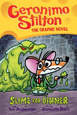 Slime for Dinner (Geronimo Stilton Graphic Novel #2) Cover Image