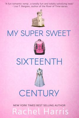 My Super Sweet Sixteenth Century Cover