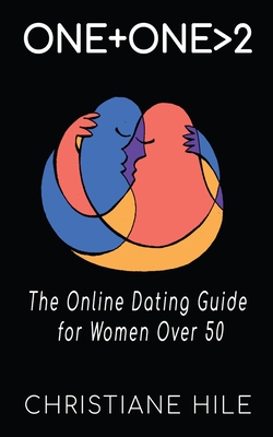 One + One >2: The Online Dating Guide for Women Over 50 Cover Image