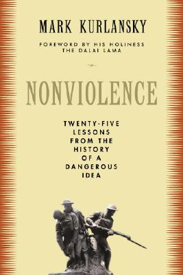 Nonviolence: 25 Lessons from the History of a Dangerous Idea Cover Image