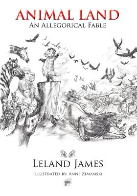 Animal Land: An Allegorical Fable