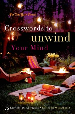 The New York Times Crosswords to Unwind Your Mind: 75 Easy, Relaxing Puzzles Cover Image