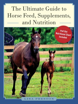 Cover for The Ultimate Guide to Horse Feed, Supplements, and Nutrition
