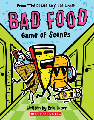 """Game of Scones: From """"The Doodle Boy"""" Joe Whale (Bad Food #1) Cover Image"""