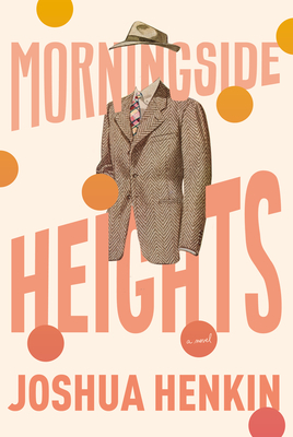 Morningside Heights: A Novel cover