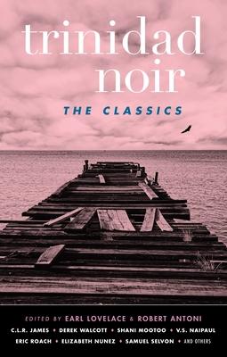 Trinidad Noir: The Classics Cover Image