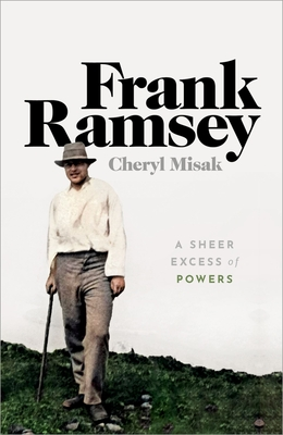 Frank Ramsey: A Sheer Excess of Powers Cover Image