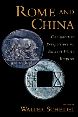 Rome and China: Comparative Perspectives on Ancient World Empires (Oxford Studies in Early Empires) Cover Image