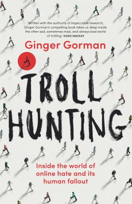 Troll Hunting: Inside the World of Online Hate and its Human Fallout Cover Image