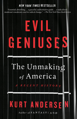 Evil Geniuses: The Unmaking of America: A Recent History Cover Image