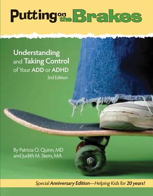 Putting on the Brakes: Understanding and Taking Control of Your ADD or ADHD Cover Image