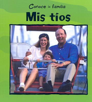 Mis Tios = My Aunt and Uncle (Conoce la Familia) Cover Image