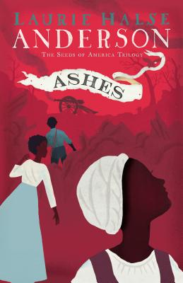 Ashes (Seeds of America #3) cover