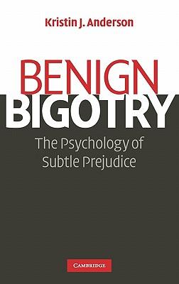 Benign Bigotry: The Psychology of Subtle Prejudice Cover Image