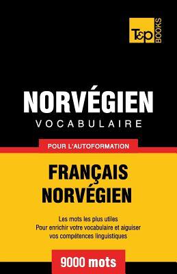 Vocabulaire Français-Norvégien pour l'autoformation - 9000 mots (French Collection #216) Cover Image