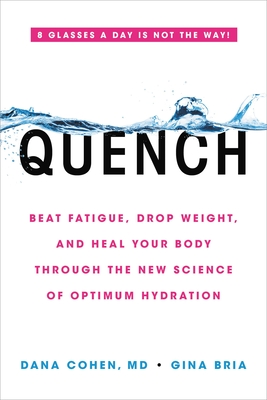 Quench: Beat Fatigue, Drop Weight, and Heal Your Body Through the New Science of Optimum Hydration Cover Image