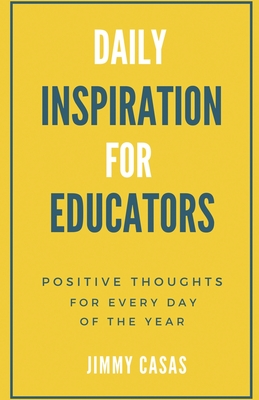 Daily Inspiration for Educators: Positive Thoughts for Every Day of the Year Cover Image