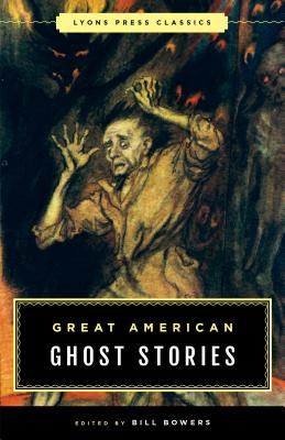 Great American Ghost Stories: Lyons Press Classics Cover Image