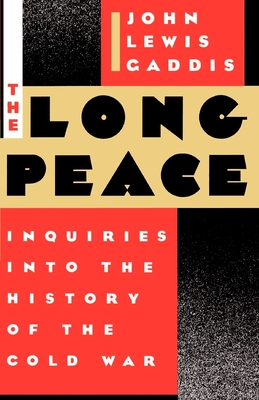 The Long Peace: Inquiries Into the History of the Cold War cover