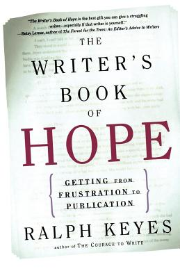 The Writer's Book of Hope: Getting from Frustration to Publication Cover Image