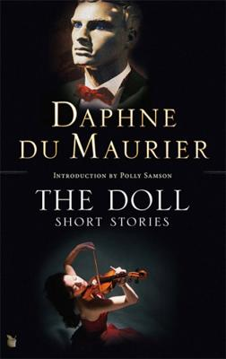 The Doll: Short Stories. by Daphne Du Maurier Cover Image
