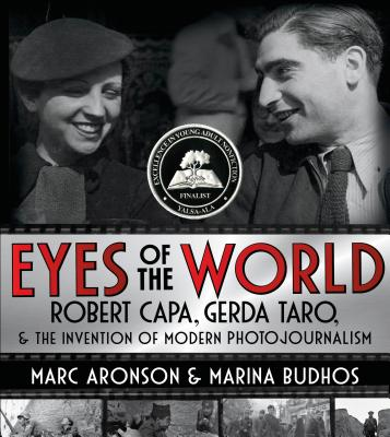 Eyes of the World: Robert Capa, Gerda Taro, and the Invention of Modern Photojournalism Cover Image