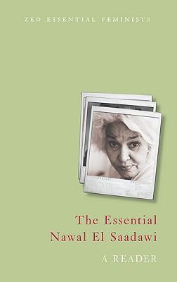 The Essential Nawal El Saadawi: A Reader Cover Image