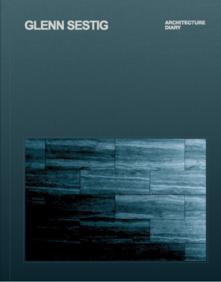Glenn Sestig: Architecture Diary: Slipcased Limited Edition Cover Image