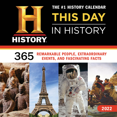 2022 History Channel This Day in History Wall Calendar: 365 Remarkable People, Extraordinary Events, and Fascinating Facts (Moments in HISTORY® Calendars) Cover Image
