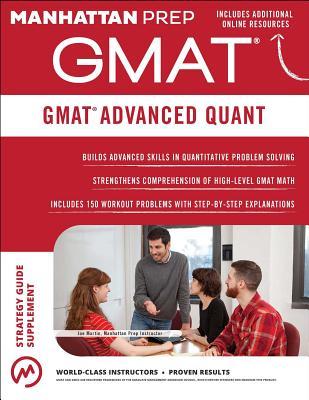 GMAT Advanced Quant: 250+ Practice Problems & Bonus Online Resources (Manhattan Prep GMAT Strategy Guides) Cover Image