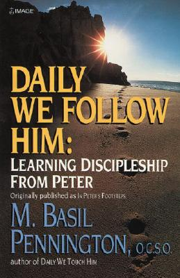 Daily We Follow Him: Learning Discipleship from Peter Cover Image
