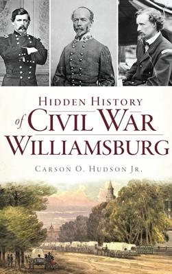 Hidden History of Civil War Williamsburg Cover Image