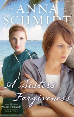 Cover for A Sister's Forgiveness (Women of Pinecraft #2)