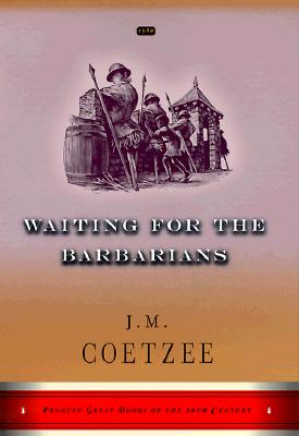 Waiting for the Barbarians: A Novel (Penguin Great Books of the 20th Century) Cover Image