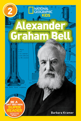National Geographic Readers: Alexander Graham Bell (Readers Bios) Cover Image