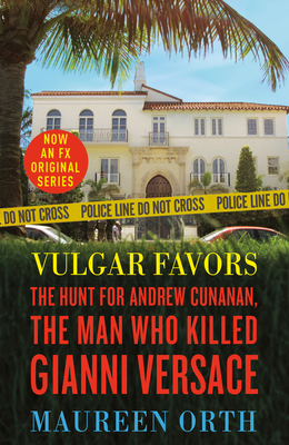 Vulgar Favors: The Assassination of Gianni Versace Cover Image
