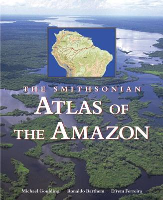 Cover for The Smithsonian Atlas of the Amazon