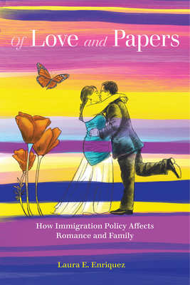 Of Love and Papers: How Immigration Policy Affects Romance and Family Cover Image