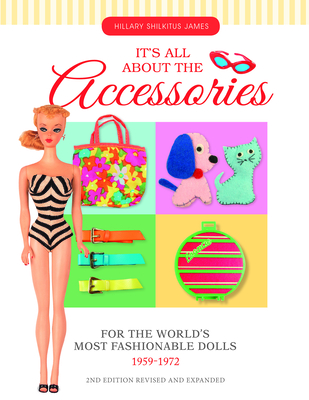It's All about the Accessories for the World's Most Fashionable Dolls, 1959-1972 Cover Image