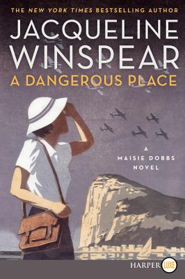 A Dangerous Place: A Maisie Dobbs Novel Cover Image