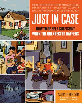 Just in Case: How to Be Self-Sufficient When the Unexpected Happens Cover Image
