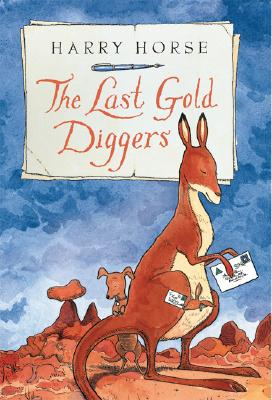 The Last Gold Diggers: Being as It Were, an Account of a Small Dog's Adventures, Down Under Cover Image