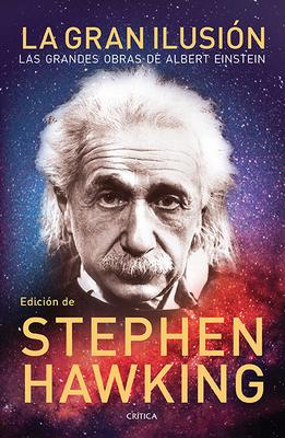 La Gran Ilusión: Las Grandes Obras de Albert Einstein Cover Image