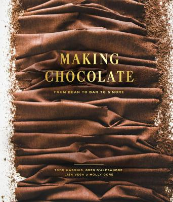 Making Chocolate: From Bean to Bar to S'more: A Cookbook Cover Image