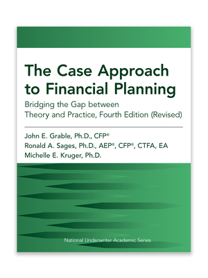 The Case Approach to Financial Planning: Bridging the Gap Between Theory and Practice, Fourth Edition (Revised) Cover Image