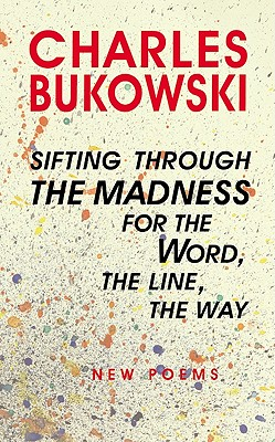 Sifting Through the Madness for the Word, the Line, the Way: New Poems Cover Image