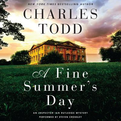A Fine Summer's Day: An Inspector Ian Rutledge Mystery (Inspector Ian Rutledge Mysteries #17) Cover Image