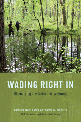 Wading Right In: Discovering the Nature of Wetlands Cover Image