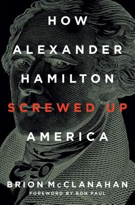 Cover for How Alexander Hamilton Screwed Up America